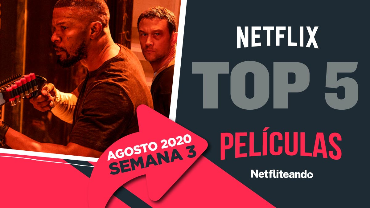 Netflix Que Ver Agosto 2020 Peliculas Mas Populares Netfliteando