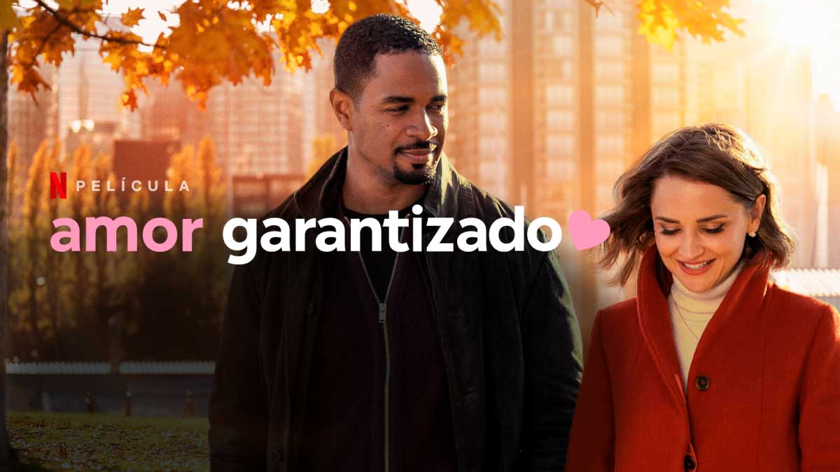 Amor Garantizado Pelicula Reparto Trailer De Comedia Netfliteando